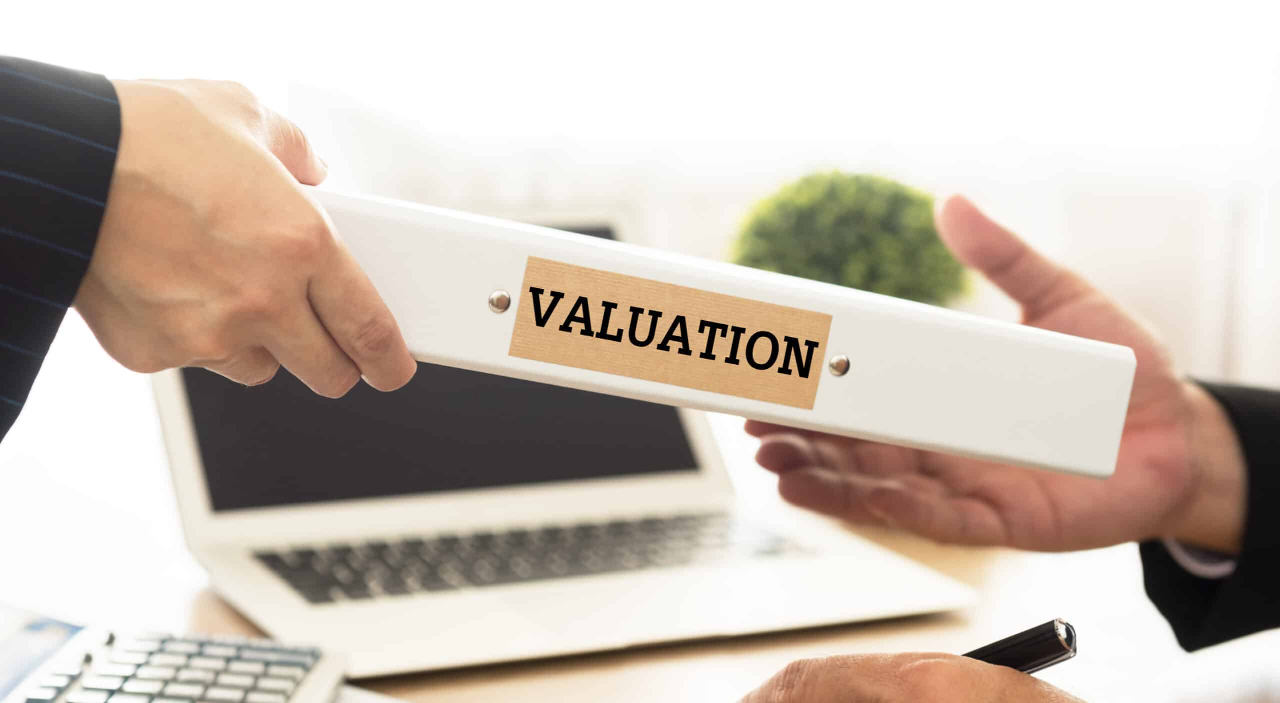 Why would you need a valuation?